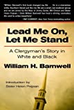 img - for Lead Me On, Let Me Stand: A Clergyman's Story in White and Black book / textbook / text book