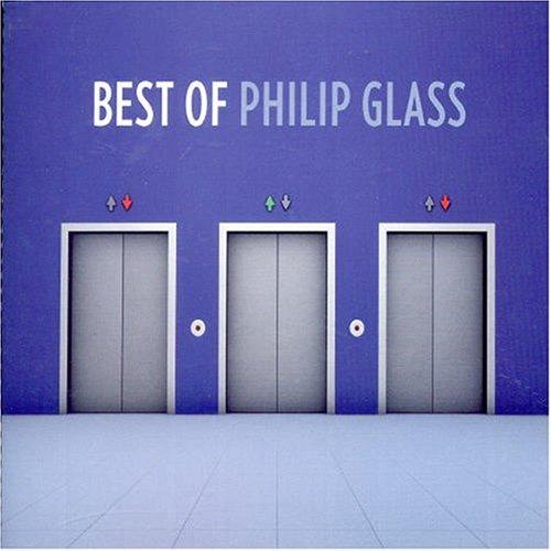 Philip Glass - Best of Philip Glass - Zortam Music