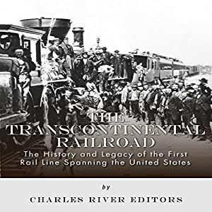 The Transcontinental Railroad Audiobook