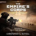 First to Fight: The Empire's Corps, Book 11 Audiobook by Christopher G. Nuttall Narrated by Jeffrey Kafer