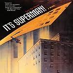 It's Superman! | Tom De Haven