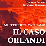 I misteri del vaticano: il caso orlandi [The Mysteries of the Vatican: The Orlandi Case] | Giacomo Brunoro,Jacopo Pezzan