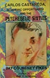 img - for Carlos Castaneda: Academic Opportunism and the Psychedelic Sixties by Jay Courtney Fikes, Jay Courney Fikes (1993) Paperback book / textbook / text book