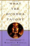 What the Buddha Taught (0802130313) by Rahula, Walpola