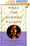 What the Buddha Taught: Revised and E...