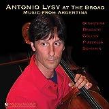 アントニオ・リジー:チェロ・リサイタル (Antonio Lysy at the Broad: Music from Argentina)