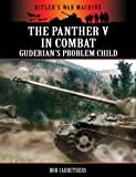img - for The Panther V In Combat - Guderian's Problem Child (Hitler's War Machine) book / textbook / text book