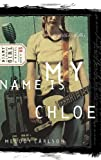 My Name is Chloe (Diary of a Teenage Girl: Chloe, Book 1) (1590520181) by Melody Carlson