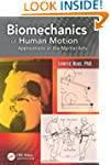 Biomechanics of Human Motion: Applica...