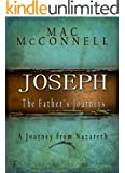 Joseph - A Father's Journey (Cradel to Cross Trilogy Book 3)