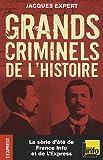 echange, troc Jacques Expert - Grands criminels de l'histoire