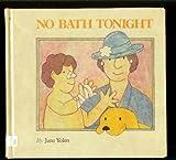 No Bath Tonight (0064431797) by Yolen, Jane