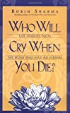 Who Will Cry When You Die? (1401900127) by Sharma, Robin
