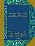 img - for Annals of Sandy Spring ... history of a rural community in Maryland book / textbook / text book