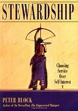 Stewardship Choosing Service Over Self Interest by Block