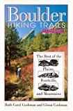 img - for Boulder Hiking Trails: The Best of the Plains, Foothills, and Mountains, Fourth Edition 4th edition by Cushman, Ruth Carol, Glenn, Cushman (2006) Paperback book / textbook / text book