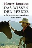 Das Wissen der Pferde: und was wir Menschen von ihnen lernen können (Sachbuch. Bastei Lübbe Taschenbücher) bei Amazon kaufen