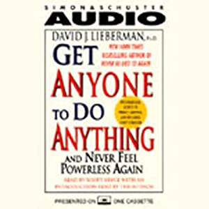 Get Anyone to Do Anything and Never Feel Powerless Again | [David J. Lieberman]