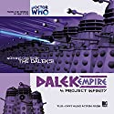 Dalek Empire - 1.4 Project Infinity Audiobook by Nicholas Briggs Narrated by Nicholas Briggs, Sarah Mowat, Mark McDonnell, Gareth Thomas, Alistair Lock