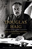 img - for Douglas Haig: War Diaries & Letters 19141918 (Weidenfeld & Nicolson) book / textbook / text book