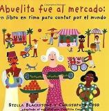 Stella Blackstone Abuelita Fue Al Mercado a Round-The World Counting Rhyme