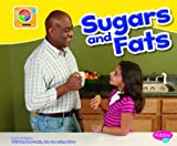 img - for Sugars and Fats (What's on MyPlate?) book / textbook / text book