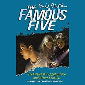 Famous Five Have a Puzzling Time & other Short Stories Audiobook