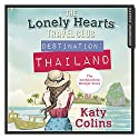 Destination Thailand: The Lonely Hearts Travel Club, Book 1 Hörbuch von Katy Colins Gesprochen von: Rachael Louise Miller