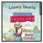 Destination Thailand: The Lonely Hearts Travel Club, Book 1 Hörbuch von Katy Colins Gesprochen von: Rachael Louise Miller
