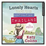 Destination Thailand: The Lonely Hearts Travel Club, Book 1 | Katy Colins