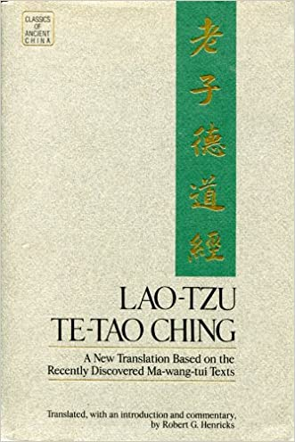 Lao-Tzu: Te-Tao Ching a New Translation Based on the Recently Discovered Ma-Wang-Tui Texts