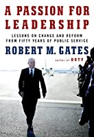 A passion for leadership : lessons on change and reform from fifty years of public service