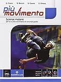 Più movimento. Vol. unico. Con e-book. Con espansione online. Per le Scuole superiori