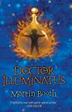 img - for Doctor Illuminatus (The Alchemist's Son Trilogy) by Booth Martin (2003-06-05) Paperback book / textbook / text book
