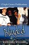 Blinded: An Urban Tale!... (Triple Crown Publications Presents)