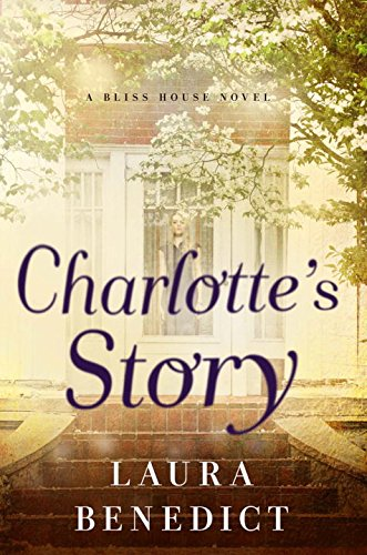Charlotte's Story: A Bliss House Novel (Bliss House compare prices)