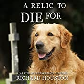 A Relic to Die For: To Die For, Book 5 | [Richard Houston]