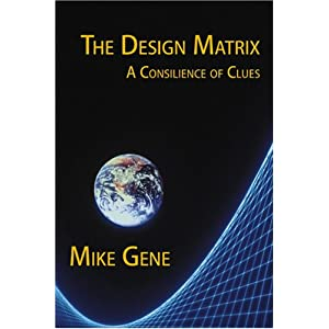 The Design Matrix: A Consilience of Clues