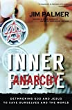 img - for Inner Anarchy: Dethroning God and Jesus to Save Ourselves and the World by Jim Palmer (2014-11-19) book / textbook / text book