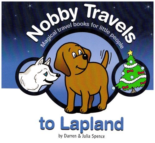 nobby-travels-to-lapland-magical-travel-books-for-little-people-by-darren-spence-2007-11-01