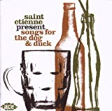 echange, troc Compilation - Saint Etienne Present Songs For The Dog And Duck