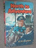 North to Adventure (Seagull Library) (0001642251) by Peyton, K. M.