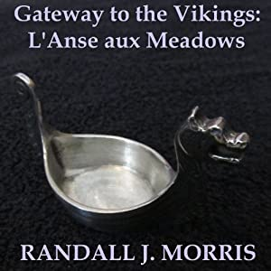 Gateway to the Vikings: L'Anse aux Meadows | [Randall Morris]