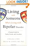 Living With Someone Who's Living With Bipolar Disorder: A Practical Guide for Family, Friends, and Coworkers