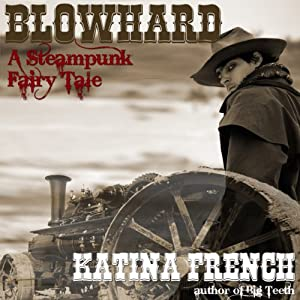 Blowhard: A Steampunk Fairy Tale Audiobook