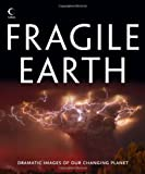 Fragile Earth: Dramatic Images of Our Changing Planet (0007455232) by Various