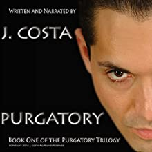 Purgatory: Book 1 of The Purgatory Trilogy Audiobook by J. Costa Narrated by J. Costa