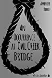 An Occurrence at Owl Creek Bridge (Xist Classics)