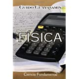 Física: Ciencia Fundamental (Spanish Edition)