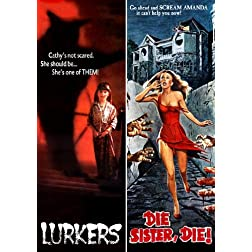 Lurkers / Die Sister, Die! (Katarina's Nightmare Theater) (remastered widescreen)
